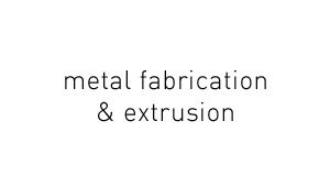 Extrusion & Metal Fabrication